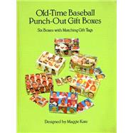 Old-Time Baseball Punch-Out Gift Boxes : Six Boxes with Matching Gift Tags by Maggie Kate, 9780486289045