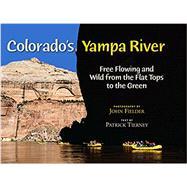 Colorado's Yampa River by Fielder, John; Tierney, Patrick, 9780991499045
