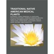 Traditional Native American Medical Plants by Not Available, 9781155289045