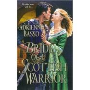 Bride of a Scottish Warrior by Basso, Adrienne, 9781420129045