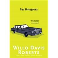 The Kidnappers by Roberts, Willo Davis, 9781481449045