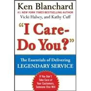 Legendary Service: The Key is to Care by Blanchard, Ken; Halsey, Victoria; Cuff, Kathy, 9780071819046