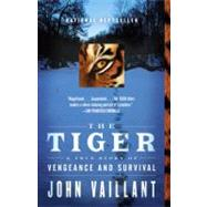 The Tiger by Vaillant, John, 9780307389046