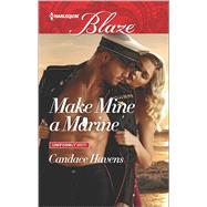 Make Mine a Marine by Havens, Candace, 9780373799046