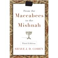 From the Maccabees to the Mishnah by Cohen, Shaye, 9780664239046