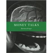 Money Talks by Barbara, Kruger, 9780970909046