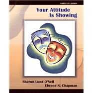 Your Attitude Is Showing by O'Neil, Sharon Lund; Chapman, Elwood N., deceased, 9780132429047