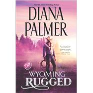 Wyoming Rugged by Palmer, Diana, 9780373789047
