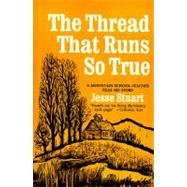 Thread that Runs so True by Jesse Stuart, 9780684719047