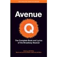 Avenue Q: the Musical : The Complete Book and Lyrics of the Broadway Musical by Whitty, Jeff, 9781423489047