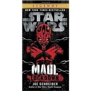 Lockdown: Star Wars Legends (Maul) by Schreiber, Joe, 9780345509048