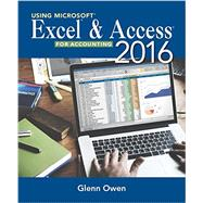 Using Microsoft Excel and Access 2016 for Accounting by Owen, Glenn, 9781337109048
