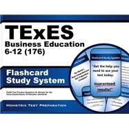 TExES (176) Business Education 6-12 Exam Flashcard Study System : TExES Test Practice Questions and Review for the Texas Examinations of Educator Standards by Texes Exam Secrets, 9781610729048