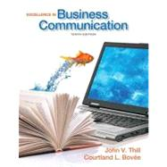 Excellence in Business Communication by Thill, John V.; Bovee, Courtland L., 9780132719049