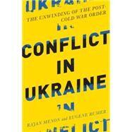 Conflict in Ukraine by Menon, Rajan; Rumer, Eugene, 9780262029049