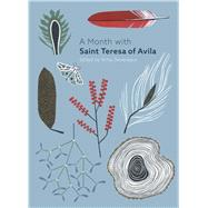 A Month With St Teresa of Avila by Devereaux, Rima, 9780281079049