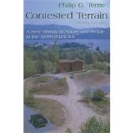 Contested Terrain : A New History of Nature and People in the Adirondacks by Terrie, Philip G., 9780815609049