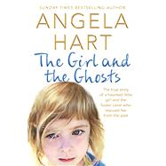 The Girl and the Ghosts by Hart, Angela, 9781509839049
