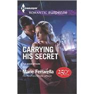Carrying His Secret by Ferrarella, Marie, 9780373279050
