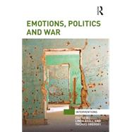 Emotions, Politics and War by +hSll; Linda, 9781138789050