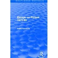 Essays on Fiction 1971-82 (Routledge Revivals) by Dunlop; Peter Fraiser, 9781138859050