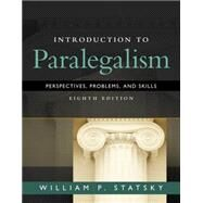Introduction to Paralegalism Perspectives, Problems and Skills by Statsky, William P., 9781285449050