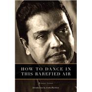 How to Dance in This Rarefied Air by Crusz, Rienzi; Hutcheon, Linda, 9781988449050