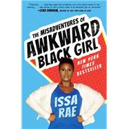The Misadventures of Awkward Black Girl by Rae, Issa, 9781476749051