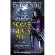 Some Girls Bite A Chicagoland Vampires Novel by Neill, Chloe, 9780451469052
