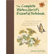 The Watercolorist's Essential Notebook by MacKenzie, Gordon, 9781440309052