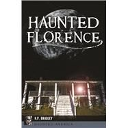 Haunted Florence by Bradley, Heather, 9781467139052