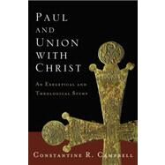Paul and Union With Christ by Campbell, Constantine R., 9780310329053