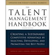 The Talent Management Handbook: Creating a Sustainable Competitive Advantage by Selecting, Developing, and Promoting the Best People by Berger, Lance; Berger, Dorothy, 9780071739054