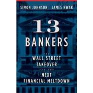 13 Bankers by JOHNSON, SIMONKWAK, JAMES, 9780307379054