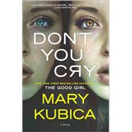 Don't You Cry by Kubica, Mary, 9780778319054