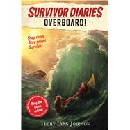 Overboard! by Johnson, Terry Lynn; Orban, Jani, 9781328519054