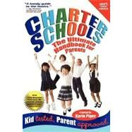Charter Schools : The Ultimate Handbook for Parents by Piper, Karin, 9781932279054