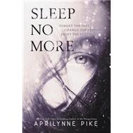Sleep No More by Pike, Aprilynne, 9780061999055