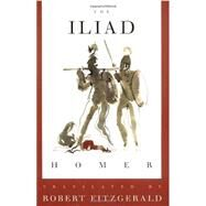 The Iliad The Fitzgerald Translation by Fitzgerald, Robert; Homer, 9780374529055