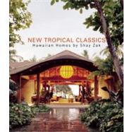 New Tropical Classics by Heet, Erika; Karlstrom, Paul J. (CON); Horwitz, Carolyn; Iannacci, Anthony, 9780982319055