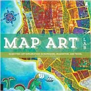 Map Art Lab by Berry, Jill K.; Mcneilly, Linden, 9781592539055