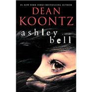 Ashley Bell by Koontz, Dean R., 9781594139055