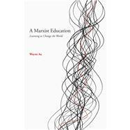 A Marxist Education by Au, Wayne, 9781608469055