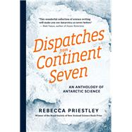 Dispatches from Continent Seven by Priestley, Rebecca, 9781927249055