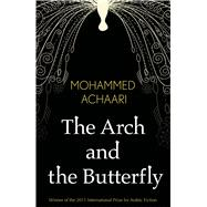 The Arch and the Butterfly by Achaari, Mohammed; Bamia, Aida; Jarnes, Erica, 9789992179055