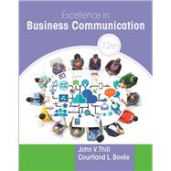 Excellence in Business Communication by Thill, John V.; Bovee, Courtland L., 9780134319056