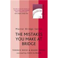 The Mistakes You Make at Bridge by Reese, Terence; Trezel, Roger, 9780297609056