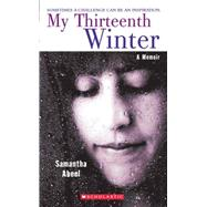 My Thirteenth Winter: A Memoir A Memoir by Abeel, Samantha, 9780439339056