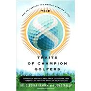 The 8 Traits Of Champion Golfers How To Develop The Mental Game Of A Pro