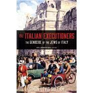 The Italian Executioners by Sullam, Simon Levis; Smyth, Oona; Patane, Claudia; Kertzer, David I., 9780691179056